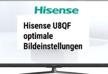 Bild von Hisense U8QF optimale Bildeinstellungen